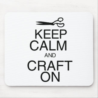 Keep Calm and Craft On Mouse Pad
