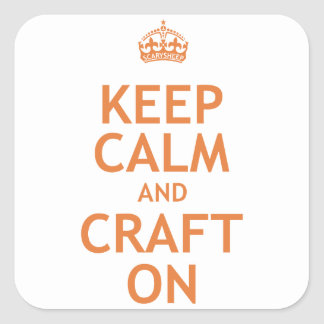Keep Calm and Craft On Square Sticker