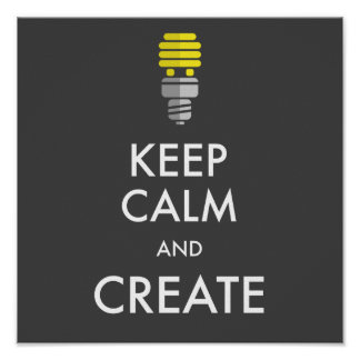 """""""Keep calm and create"""" funny saying poster"""