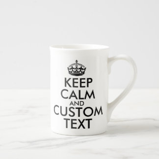 Keep Calm and Create Your Own Make Add Text Here Tea Cup