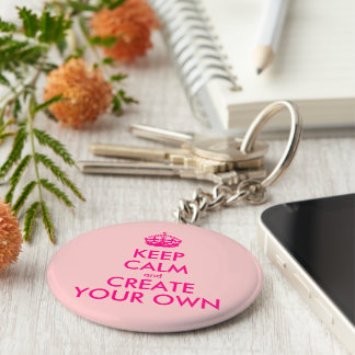 Keep calm and create your own - Pink Basic Round Button Keychain