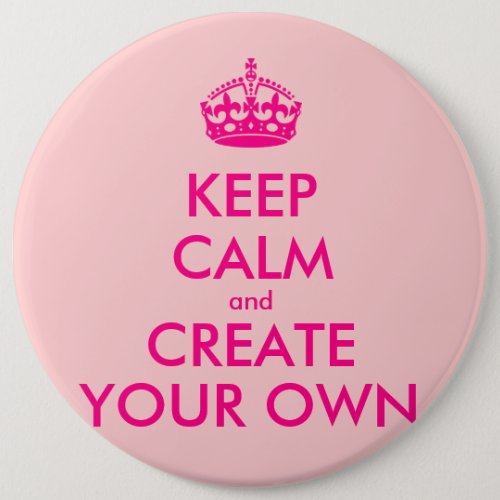Keep calm and create your own _ Pink Button