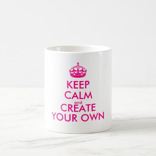 Keep Calm And Create Your Own Pink Coffee Mug Zazzle