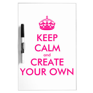 Keep calm and create your own - Pink Dry-Erase Board