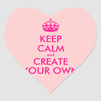 Keep calm and create your own - Pink Heart Sticker