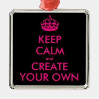 Keep calm and create your own - Pink Metal Ornament