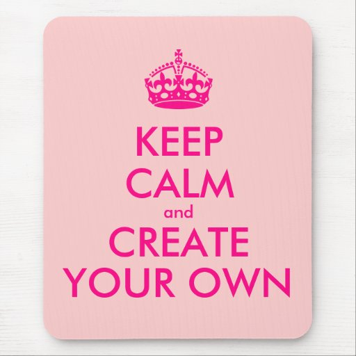 keep calm and create your own pink mouse pad zazzle. Black Bedroom Furniture Sets. Home Design Ideas