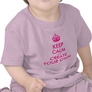 Keep calm and create your own - Pink Shirt