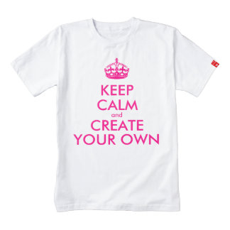 Keep calm and create your own - Pink Zazzle HEART T-Shirt