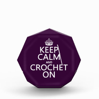 Keep Calm and Crochet On Acrylic Award