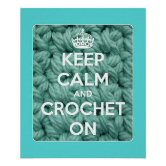 Keep Calm and Crochet On Blue Poster