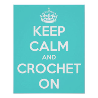 Keep Calm and Crochet On Bright Blue Poster