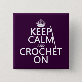 Keep Calm and Crochet On Button