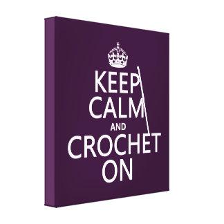 Keep Calm and Crochet On Canvas Print