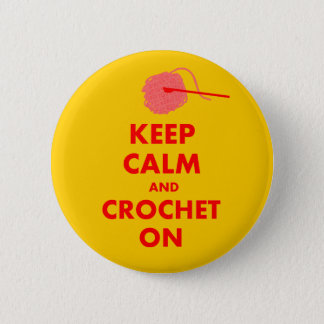 Keep Calm and Crochet On Gifts Pinback Button
