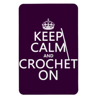 Keep Calm and Crochet On Magnet