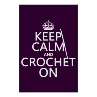 Keep Calm and Crochet On Poster