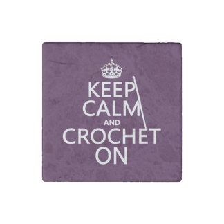 Keep Calm and Crochet On Stone Magnet