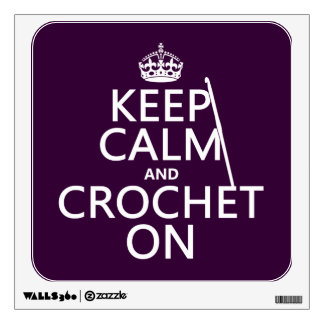 Keep Calm and Crochet On Wall Sticker