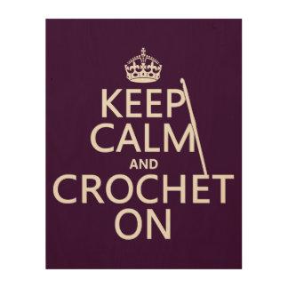 Keep Calm and Crochet On Wood Print