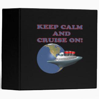 Keep Calm And Cruise On 2 Binder
