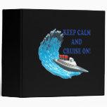 Keep Calm And Cruise On Binders
