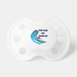 Keep Calm And Cruise On Baby Pacifiers