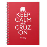 Keep Calm and Cruz On 2016 Election Spiral Note Book
