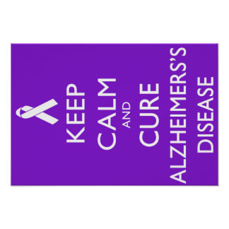Keep calm and Cure Alzheimer s disease Poster
