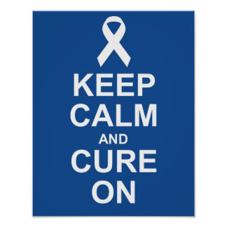 Keep Calm and Cure On Colon Cancer Poster