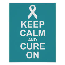 Keep Calm and Cure On Ovarian Cancer Poster