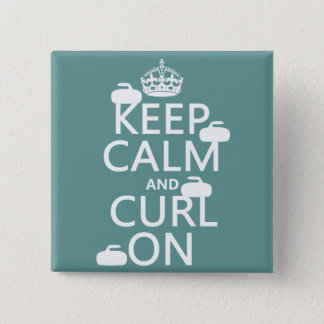 Keep Calm and Curl On (any color) Pinback Button