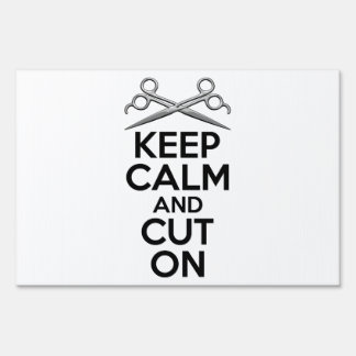 Keep Calm and Cut On Lawn Signs