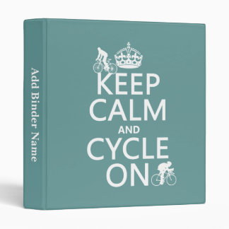 Keep Calm and Cycle On (in any color) 3 Ring Binder