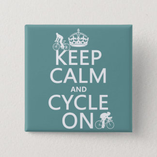 Keep Calm and Cycle On (in any color) Button