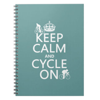 Keep Calm and Cycle On (in any color) Spiral Note Book