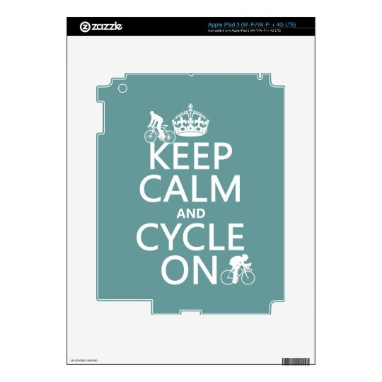 Keep Calm and Cycle On (in any color) Skins For iPad 3