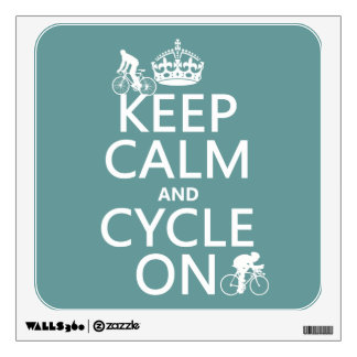 Keep Calm and Cycle On (in any color) Wall Decal