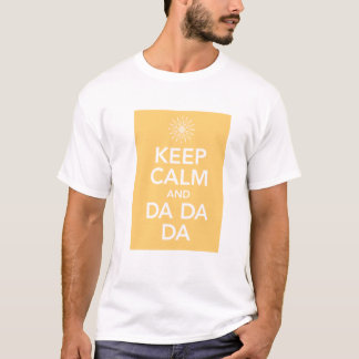 KEEP CALM and DA DA DA T-Shirt