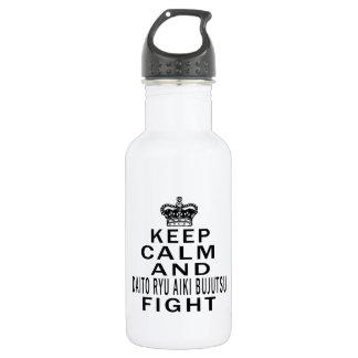 Keep Calm And Daito Ryu Aiki Bujutsu Fight Water Bottle