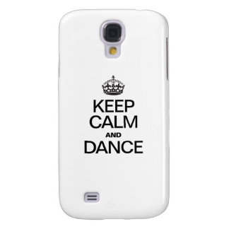 KEEP CALM AND DANCE SAMSUNG GALAXY S4 CASES