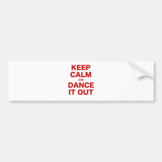 Keep Calm and Dance it Out Bumper Sticker