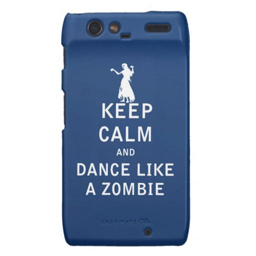 Keep Calm and Dance Like a Zombie Motorola Droid RAZR Cover