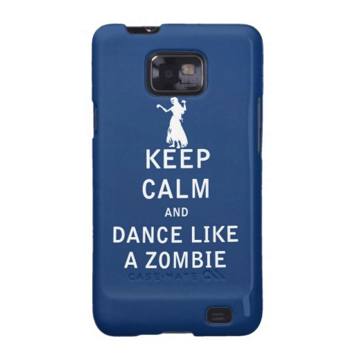 Keep Calm and Dance Like a Zombie Galaxy SII Cases
