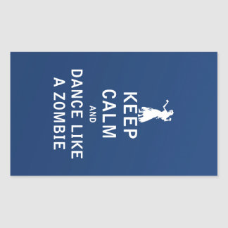Keep Calm and Dance Like a Zombie Rectangular Sticker