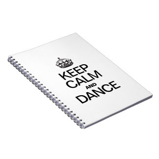KEEP CALM AND DANCE NOTE BOOK