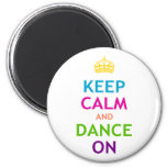 Keep Calm and Dance On 2 Inch Round Magnet