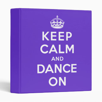 Keep Calm and Dance On 3 Ring Binder