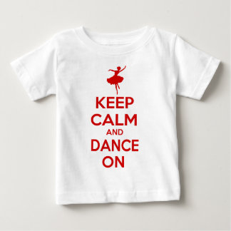 Keep Calm and Dance On Baby T-Shirt
