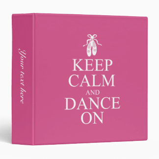 Keep Calm and Dance On Ballerina Shoes Pink Binder